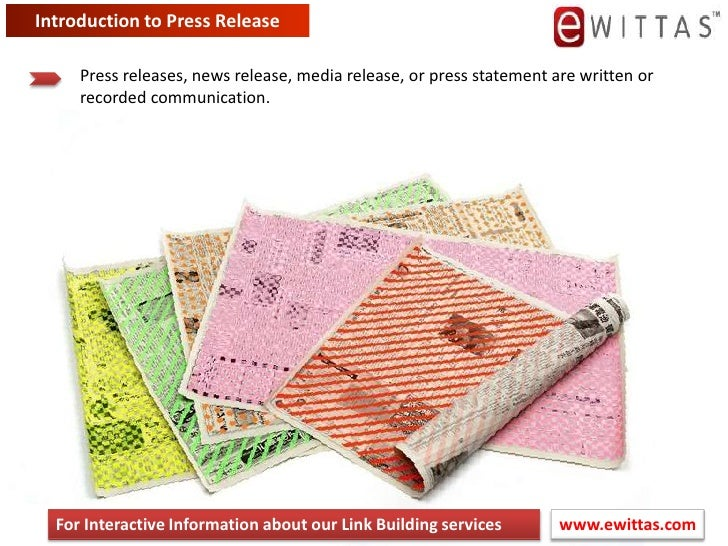 Introduction to Press Release<br />Press releases, news release, media release, or press statement are written or recorded...