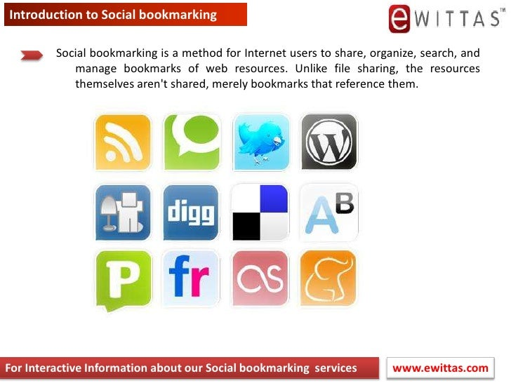 Introduction to Social bookmarking<br />Social bookmarking is a method for Internet users to share, organize, search, and ...