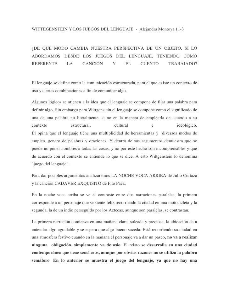 WITTEGENSTEIN Y LOS JUEGOS DEL LENGUAJE - Alejandra Montoya 11-3¿DE QUE MODO CAMBIA NUESTRA PERSPECTIVA DE UN OBJETO, SI L...