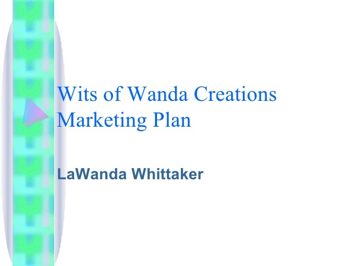 Wits of Wanda Creations Marketing Plan LaWanda Whittaker