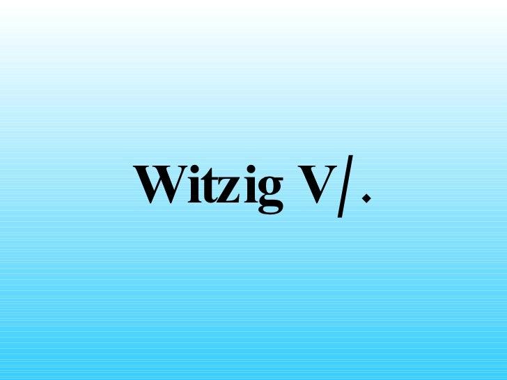 Witzig VI.