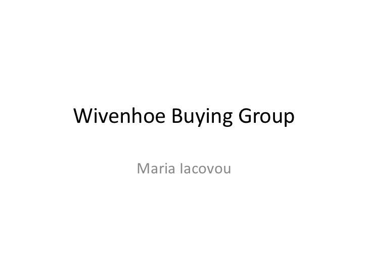 Wivenhoe Buying Group      Maria Iacovou