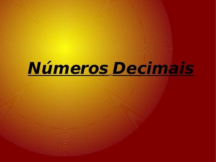 Números   Decimais