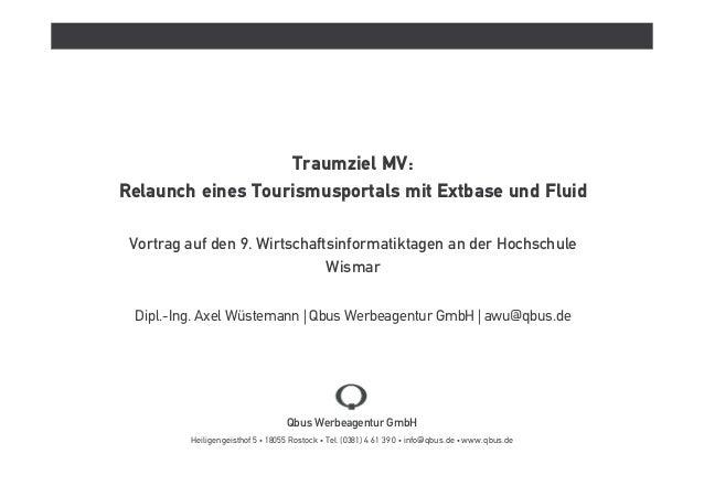 Qbus Werbeagentur GmbH Heiligengeisthof 5 • 18055 Rostock • Tel. (0381) 4 61 39 0 • info@qbus.de • www.qbus.de Traumziel M...