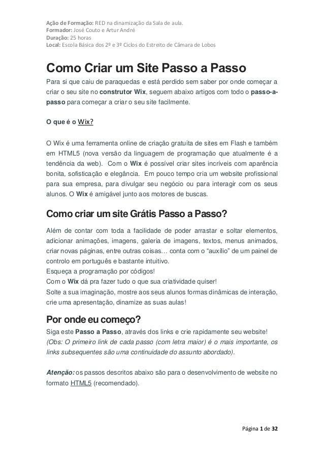 Ação de Formação: RED na dinamização da Sala de aula. Formador: José Couto e Artur André Duração: 25 horas Local: Escola B...