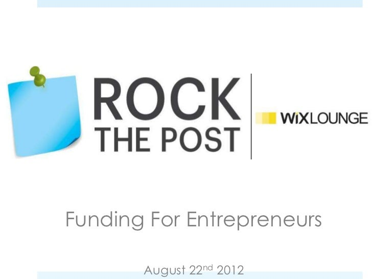 Funding For Entrepreneurs       August 22nd 2012
