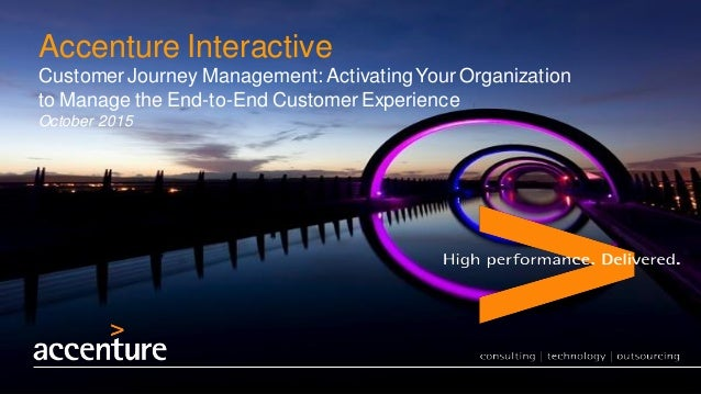 Accenture Interactive Customer Journey Management: ActivatingYour Organization to Manage the End-to-End Customer Experienc...