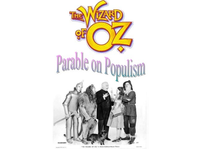 the wizard of oz parable on populism essay Read this essay and over 1,500,000 others like it now don't miss your chance to earn better grades and be a better writer.