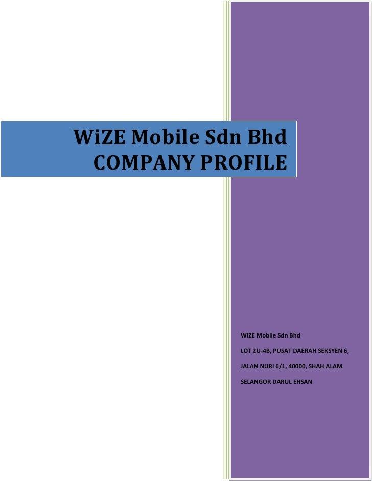 WiZE Mobile Sdn Bhd  COMPANY PROFILE                   WiZE Mobile Sdn Bhd                LOT 2U-4B, PUSAT DAERAH SEKSYEN ...