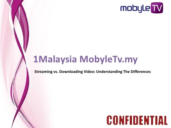1Malaysia MobyleTv.my Streaming vs. Downloading Video: Understanding The Differences