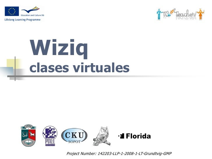 Wiziq clases virtuales          Project Number: 142203-LLP-1-2008-1-LT-Grundtvig-GMP
