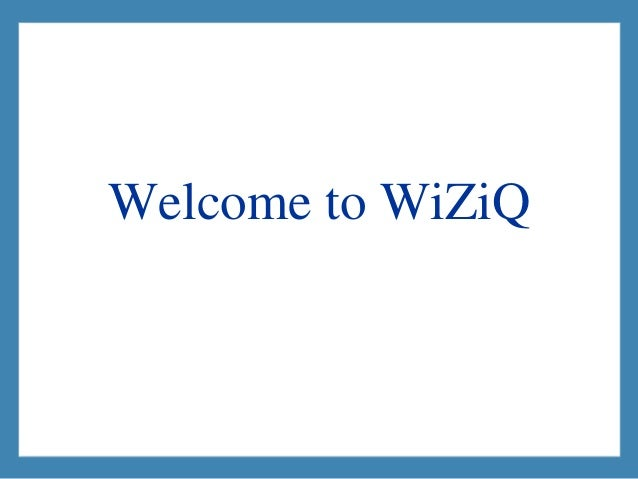 Welcome to WiZiQ
