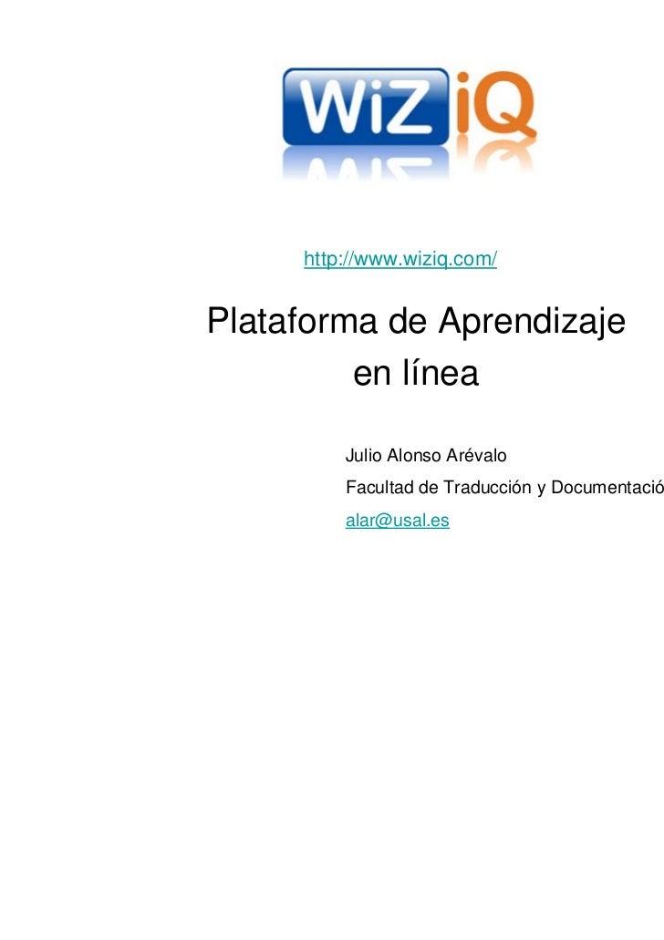 http://www.wiziq.com/Plataforma de Aprendizaje         en línea         Julio Alonso Arévalo         Facultad de Traducció...