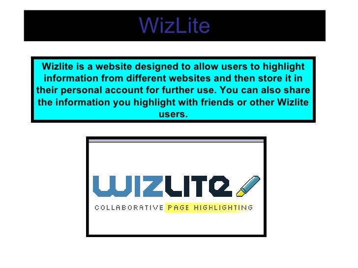 WizLite Wizlite is a website designed to allow users to highlight information from different websites and then store it in...
