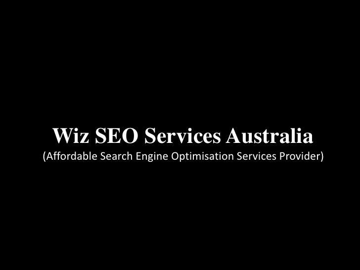 Wiz SEO Services Australia(Affordable Search Engine Optimisation Services Provider)
