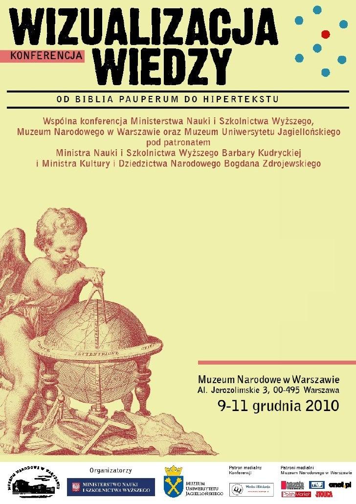 Ministerstwo Nauki i Szkolnictwa Wyższego,      Muzeum Narodowe w Warszawie    Muzeum Uniwersytetu Jagiellońskiego        ...
