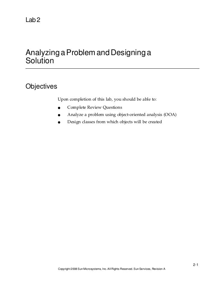 Lab 2Analyzing a Problem and Designing aSolutionObjectives             Upon completion of this lab, you should be able to:...
