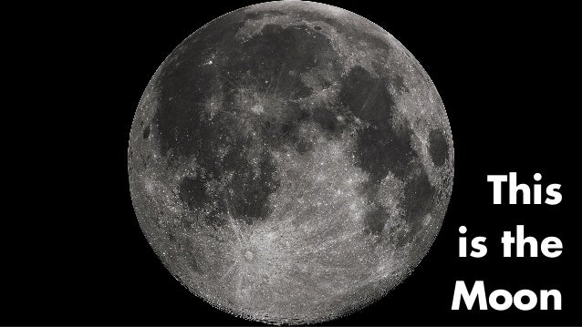This is the Moon