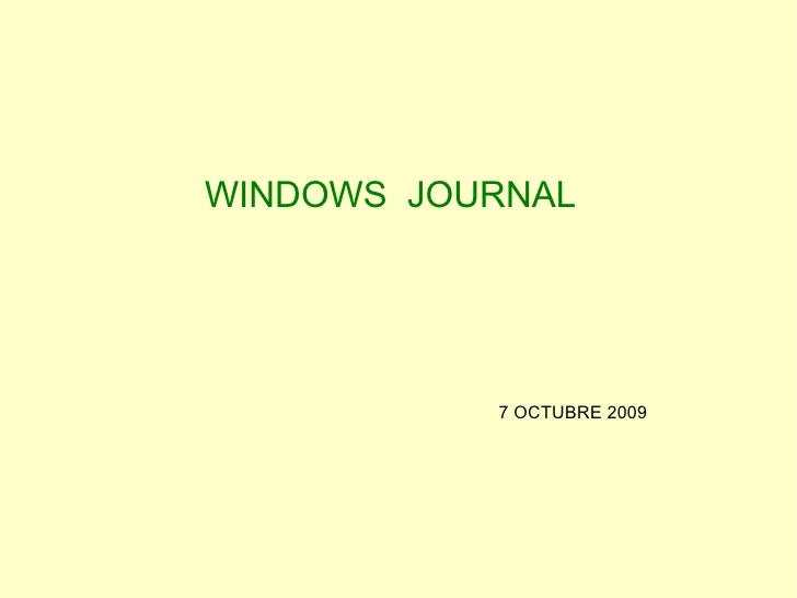 WINDOWS  JOURNAL 7 OCTUBRE 2009