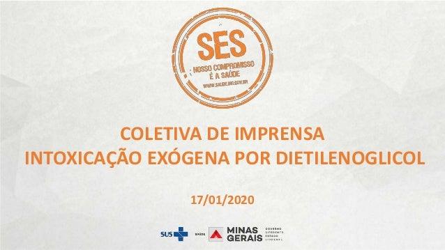 COLETIVA DE IMPRENSA INTOXICAÇÃO EXÓGENA POR DIETILENOGLICOL 17/01/2020