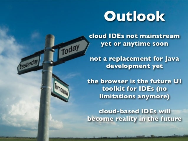 Browser and Cloud - The Future of IDEs?