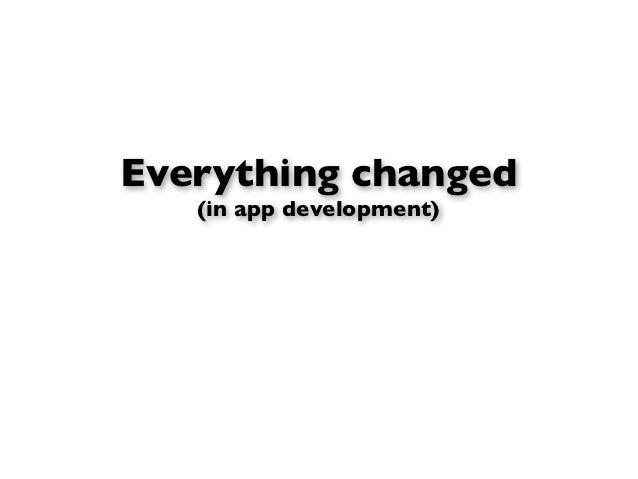 Everything changed   (in app development)
