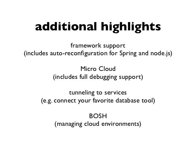additional highlights                 framework support(includes auto-reconfiguration for Spring and node.js)              ...