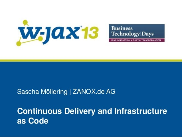 Sascha Möllering | ZANOX.de AG  Continuous Delivery and Infrastructure as Code