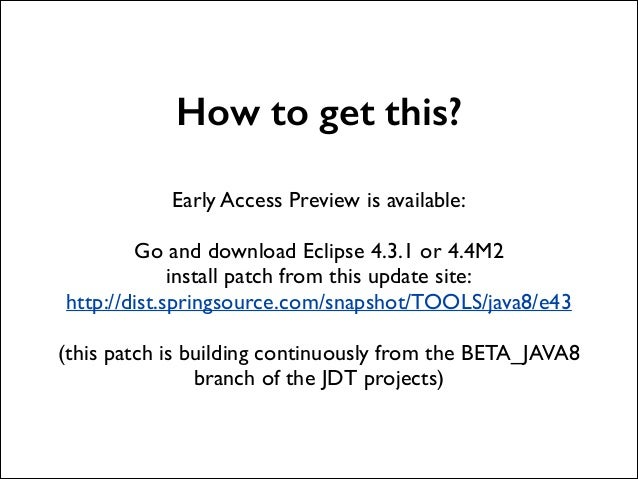 How to get this? ! !  Early Access Preview is available:  !  Go and download Eclipse 4.3.1 or 4.4M2  install patch from ...