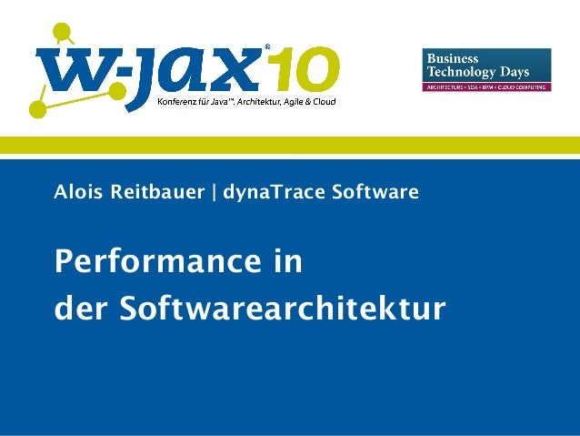 Alois Reitbauer | dynaTrace Software Performance in der Softwarearchitektur