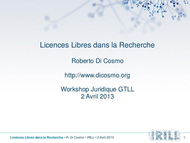 Licences Libres dans la Recherche                                         Roberto Di Cosmo                                ...