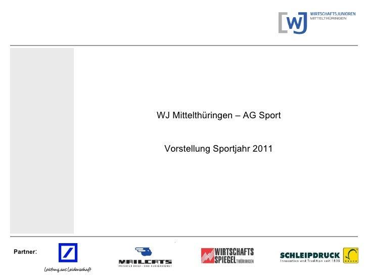 Partner : WJ Mittelthüringen – AG Sport Vorstellung Sportjahr 2011