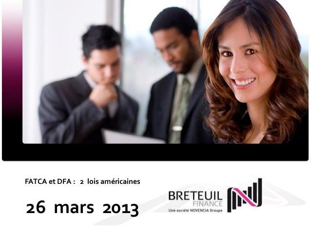 FATCA et DFA : 2 lois américaines26 mars 2013