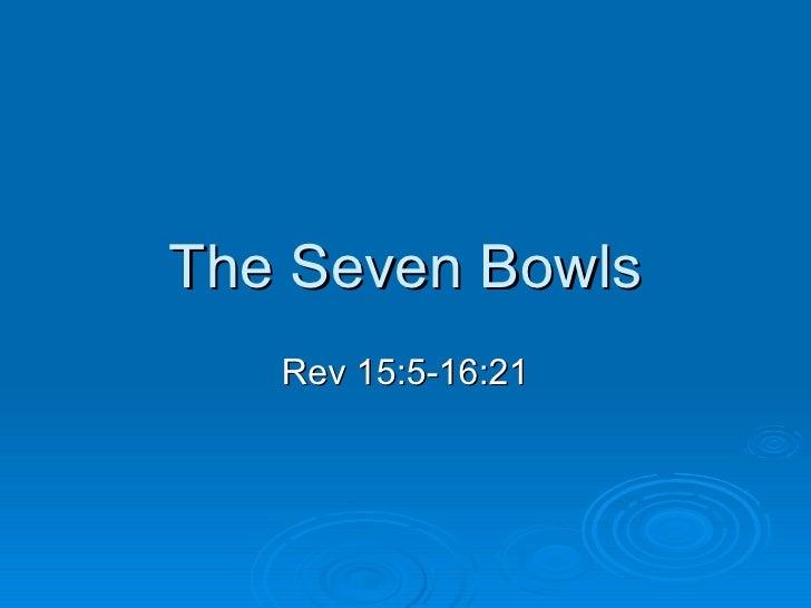 The Seven Bowls Rev 15:5-16:21