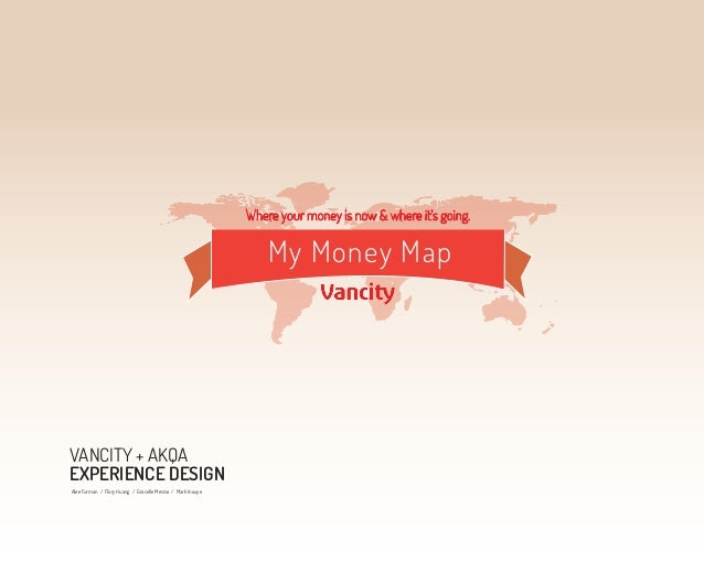Where your money is now & where it's going.                                                                My Money MapVAN...