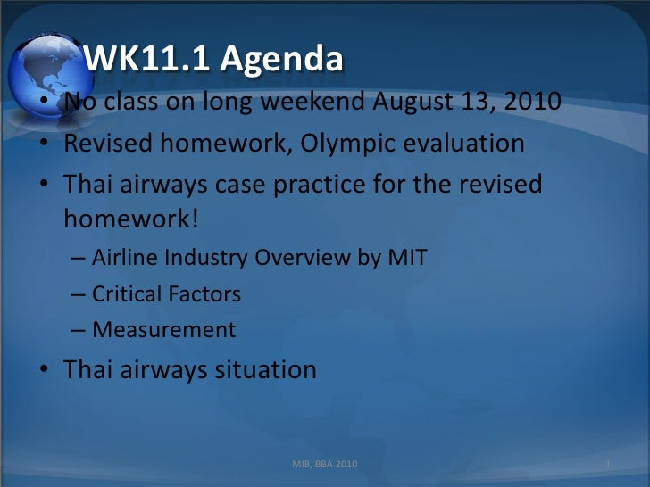 WK11.1 Agenda<br />No class on long weekend August 13, 2010<br />Revised homework, Olympic evaluation<br />Thai airways ca...