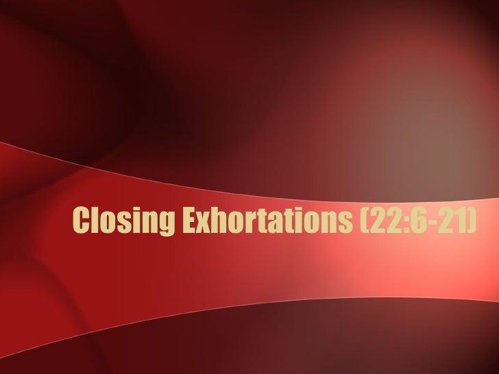 Closing Exhortations (22:6-21)