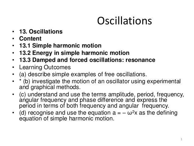 Wk 1 p7 wk 3-p8_13.1-13.3 & 14.6_oscillations & ultrasound