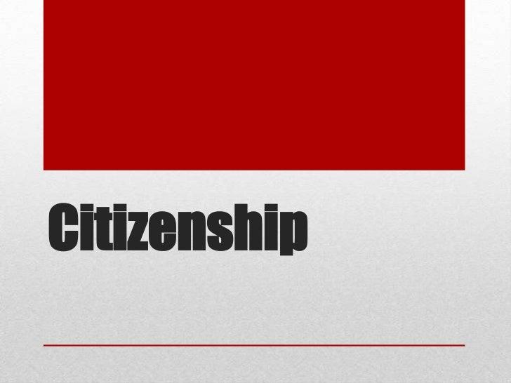 Citizenship<br />