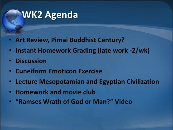 WK2 Agenda  •   Art Review, Pimai Buddhist Century? •   Instant Homework Grading (late work -2/wk) •   Discussion •   Cune...