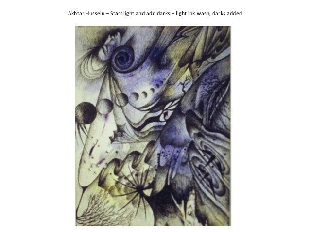 Akhtar Hussein – Start light and add darks – light ink wash, darks added