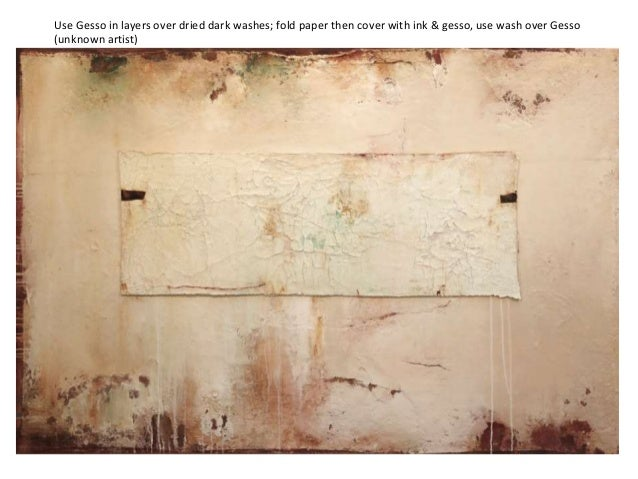 Use Gesso in layers over dried dark washes; fold paper then cover with ink & gesso, use wash over Gesso (unknown artist)
