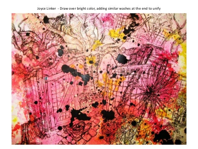 Joyce Linker - Draw over bright color, adding similar washes at the end to unify