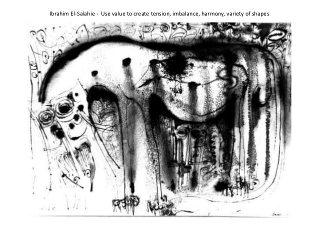 Ibrahim El-Salahie - Use value to create tension, imbalance, harmony, variety of shapes