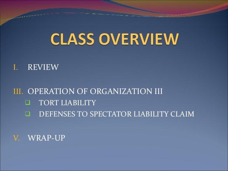 <ul><li>REVIEW  </li></ul><ul><li>OPERATION OF ORGANIZATION III </li></ul><ul><ul><li>TORT LIABILITY </li></ul></ul><ul><u...