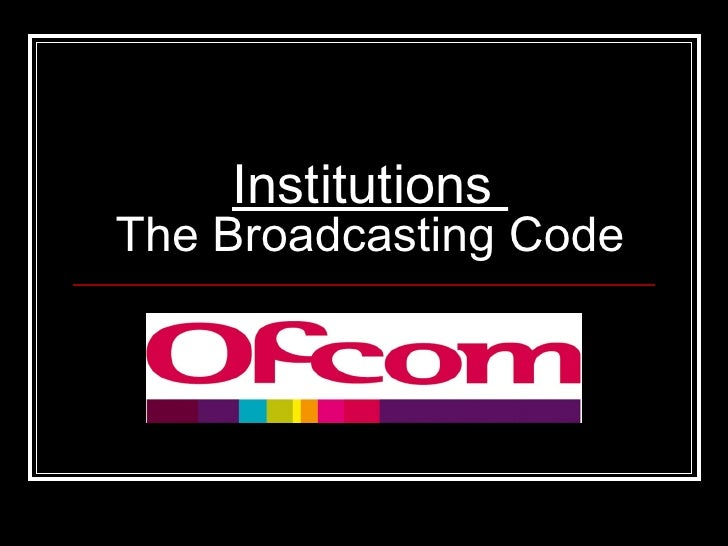 Institutions  The Broadcasting Code