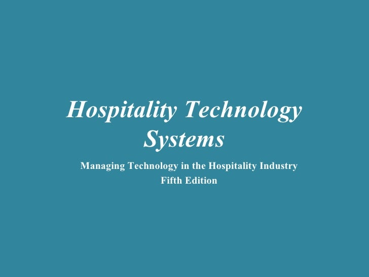 Hospitality Technology Systems Managing Technology in the Hospitality Industry Fifth Edition