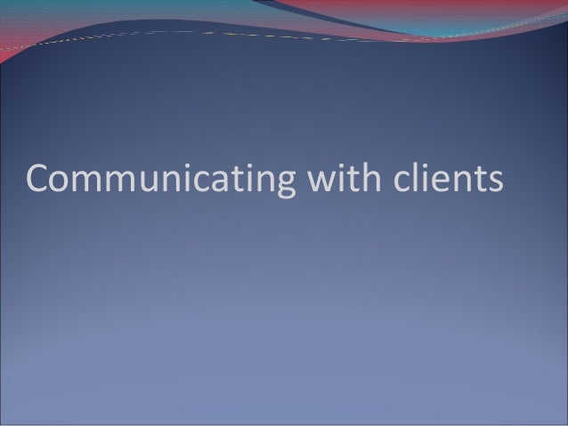 Communicating with clients