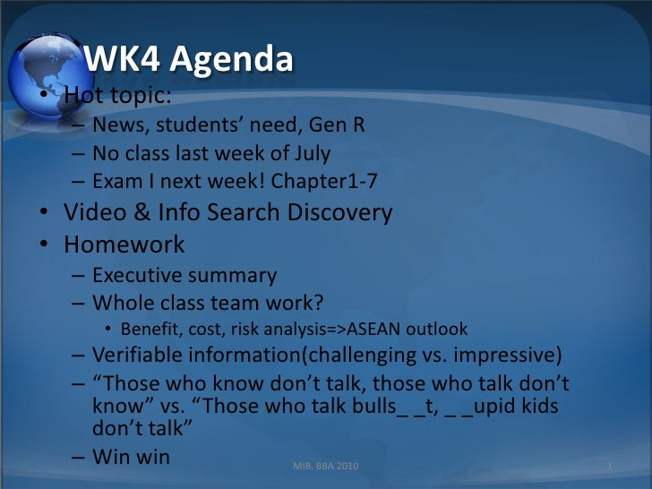 WK4 Agenda<br />Hot topic: <br />News, students' need, Gen R<br />No class last week of July<br />Exam I next week! Chapte...