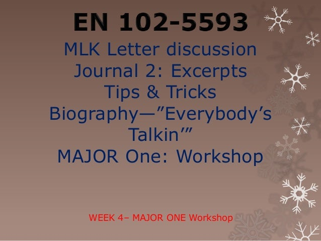 MLK Letter discussion   Journal 2: Excerpts      Tips & TricksBiography—‖Everybody's         Talkin'‖ MAJOR One: Workshop ...